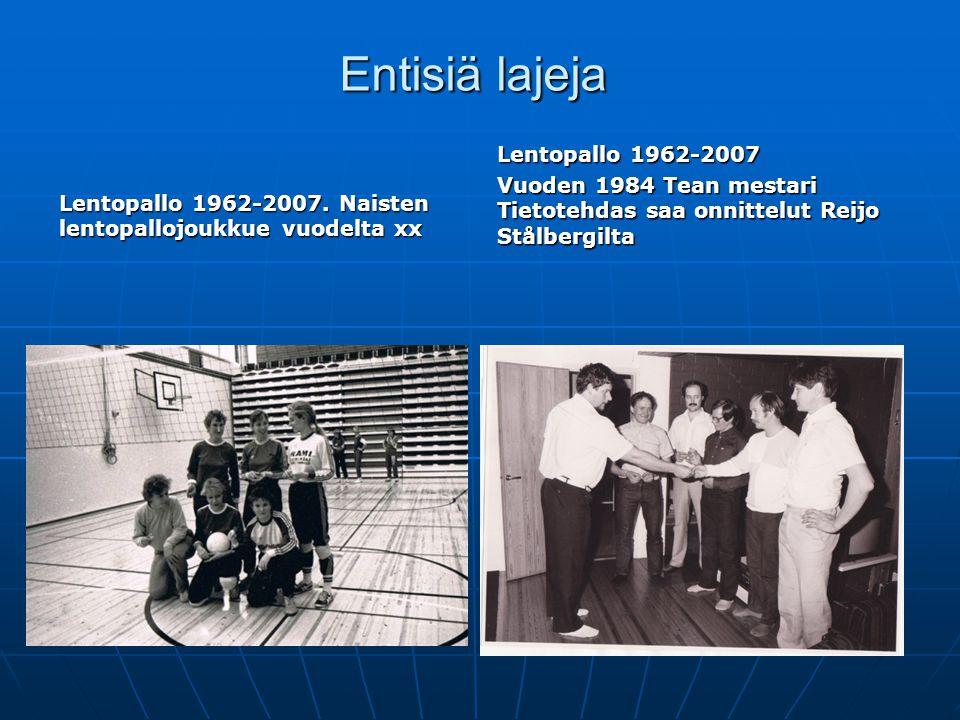 Entisiä lajeja Lentopallo 1962-2007