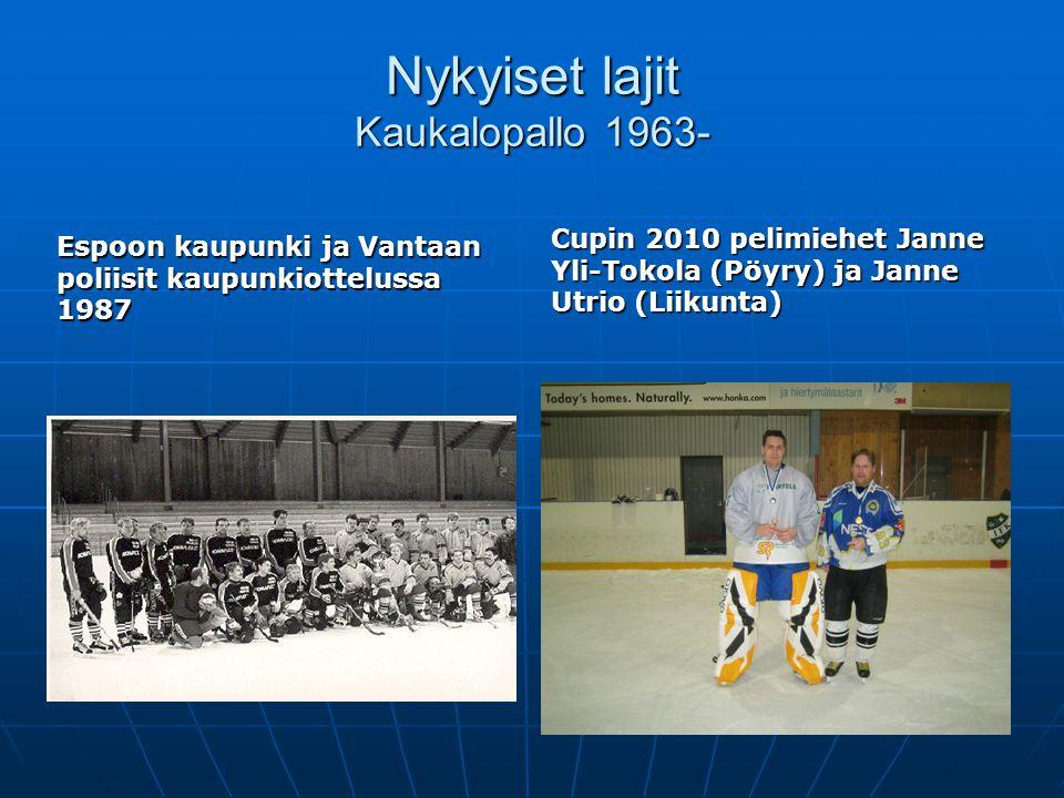 Nykyiset lajit Kaukalopallo 1963-