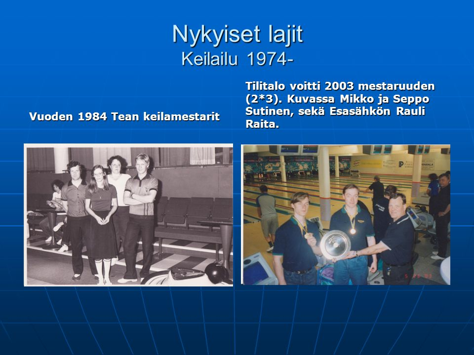Nykyiset lajit Keilailu 1974-