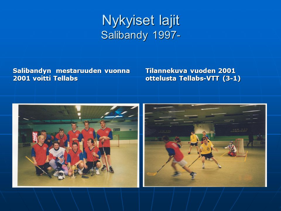 Nykyiset lajit Salibandy 1997-