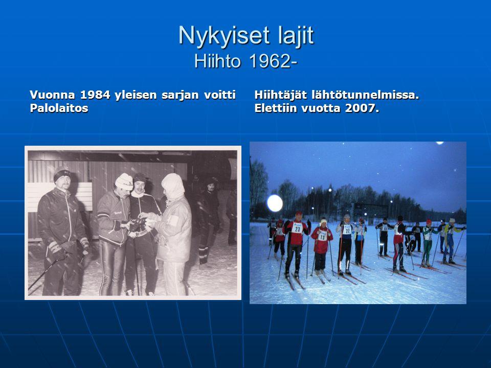 Nykyiset lajit Hiihto 1962-