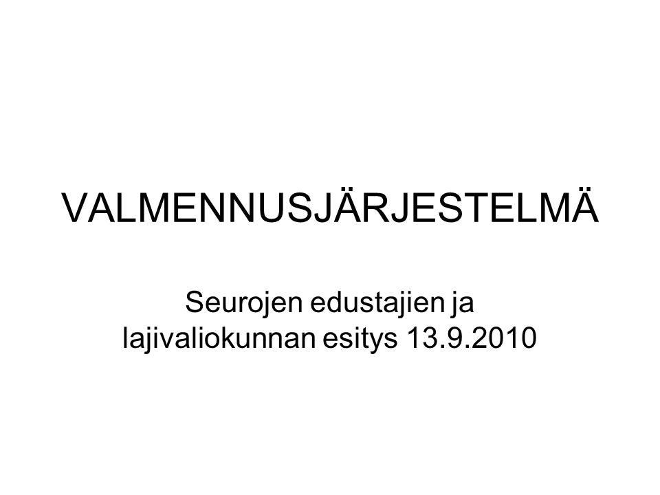 VALMENNUSJÄRJESTELMÄ
