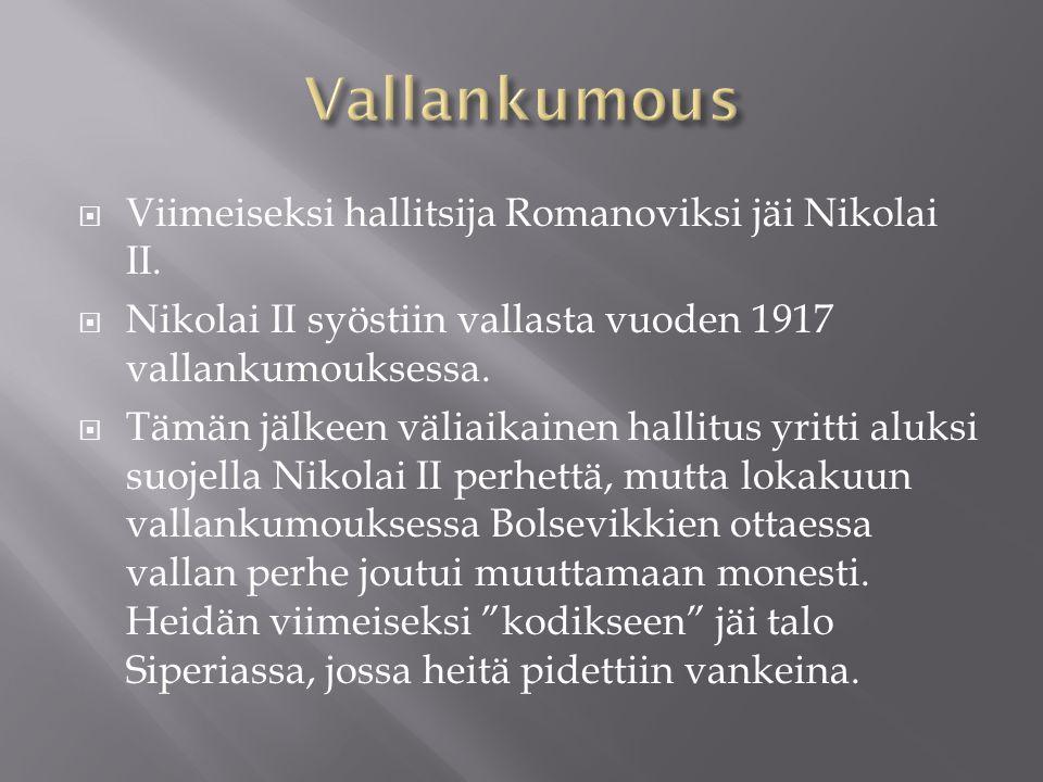 Vallankumous Viimeiseksi hallitsija Romanoviksi jäi Nikolai II.