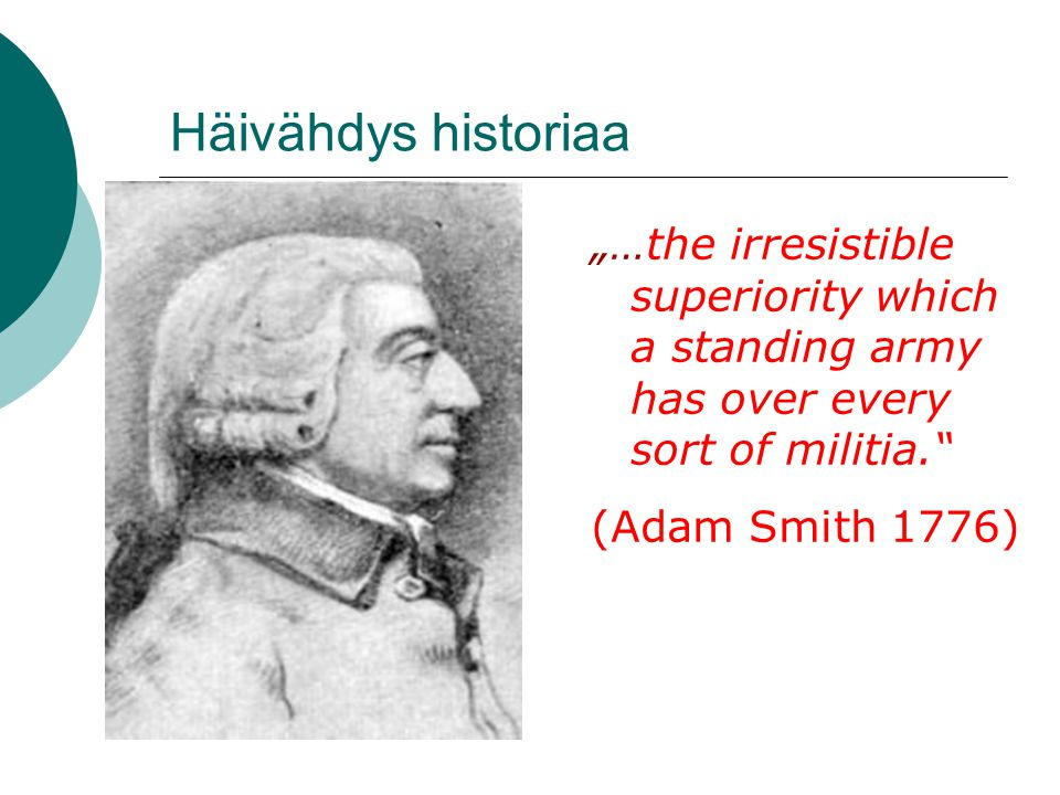"""Häivähdys historiaa """"…the irresistible superiority which a standing army has over every sort of militia."""