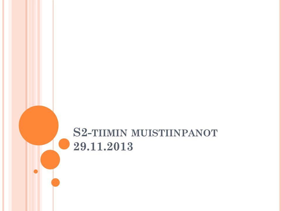 S2-tiimin muistiinpanot 29.11.2013