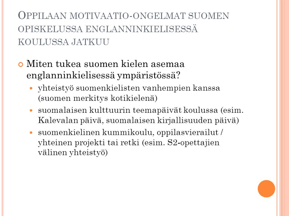 Oppilaan motivaatio-ongelmat suomen opiskelussa englanninkielisessä koulussa jatkuu