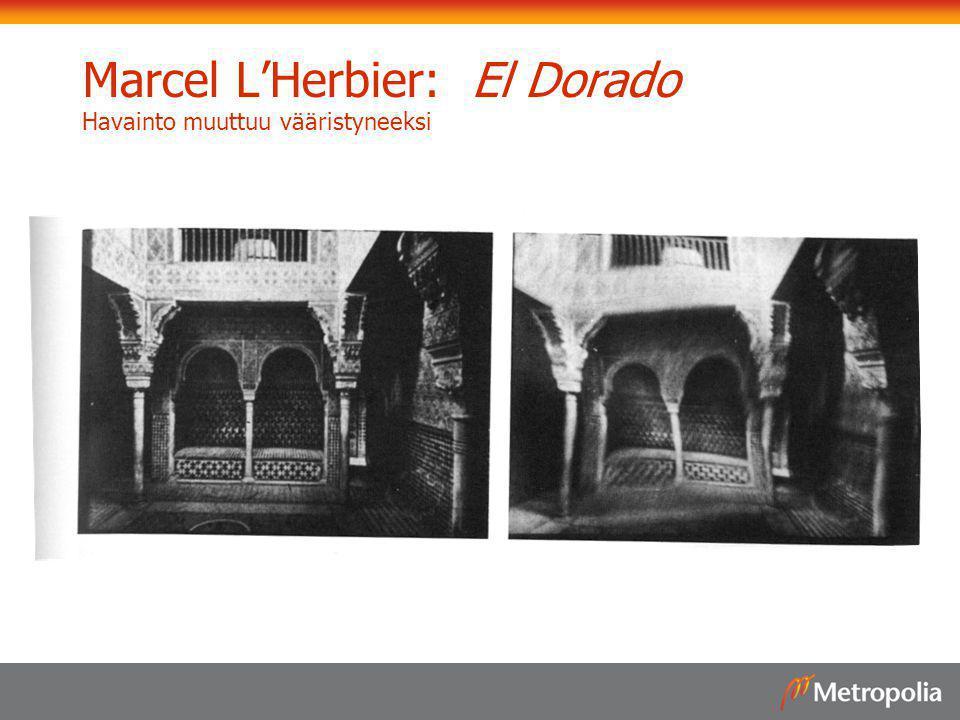 Marcel L'Herbier: El Dorado Havainto muuttuu vääristyneeksi