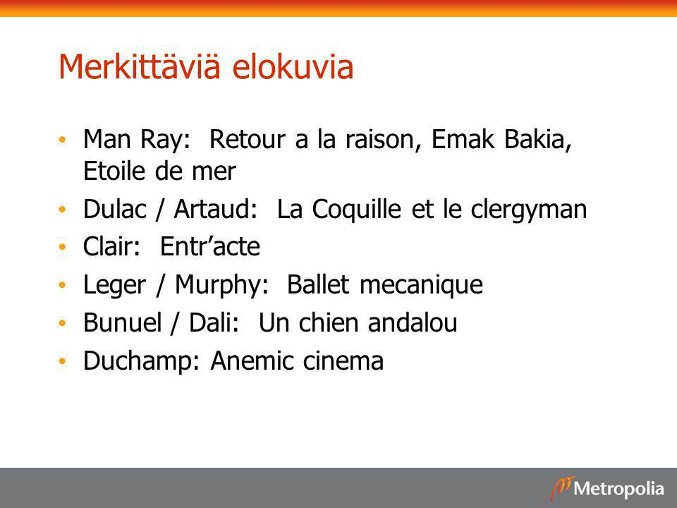 Merkittäviä elokuvia Man Ray: Retour a la raison, Emak Bakia, Etoile de mer. Dulac / Artaud: La Coquille et le clergyman.