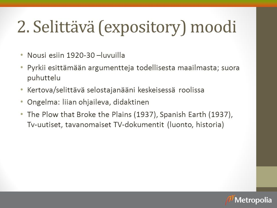2. Selittävä (expository) moodi
