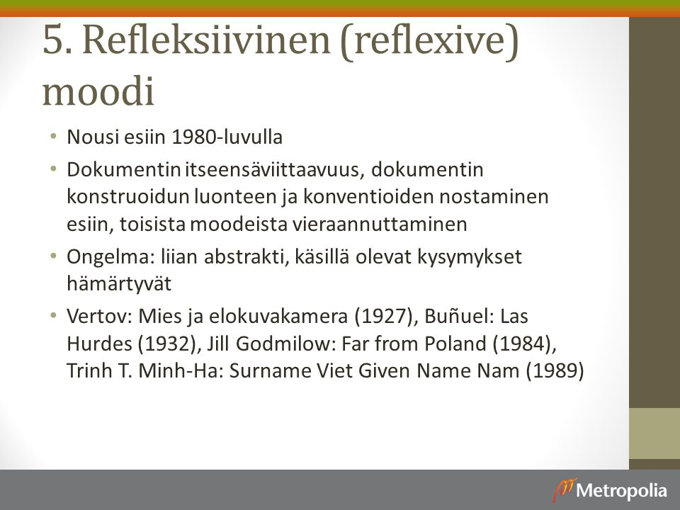 5. Refleksiivinen (reflexive) moodi