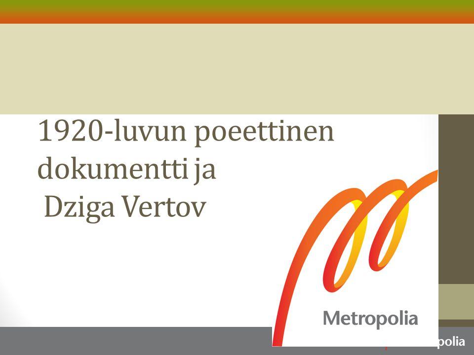 1920-luvun poeettinen dokumentti ja Dziga Vertov