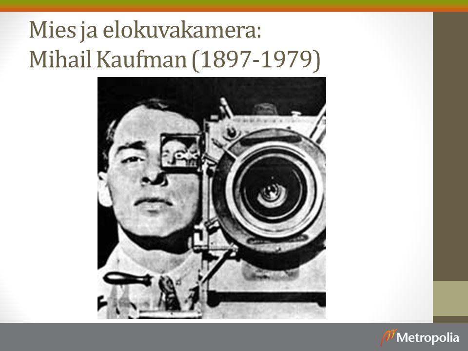 Mies ja elokuvakamera: Mihail Kaufman (1897-1979)