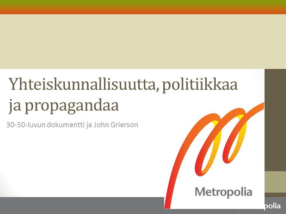 Yhteiskunnallisuutta, politiikkaa ja propagandaa