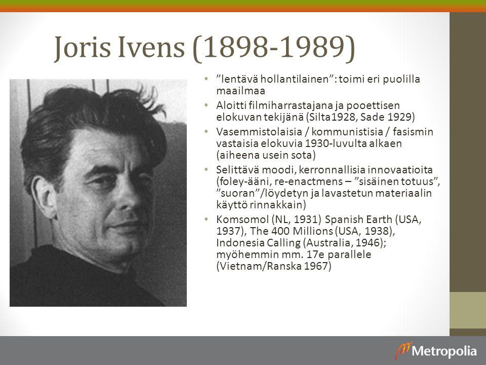 Joris Ivens (1898-1989) lentävä hollantilainen : toimi eri puolilla maailmaa.