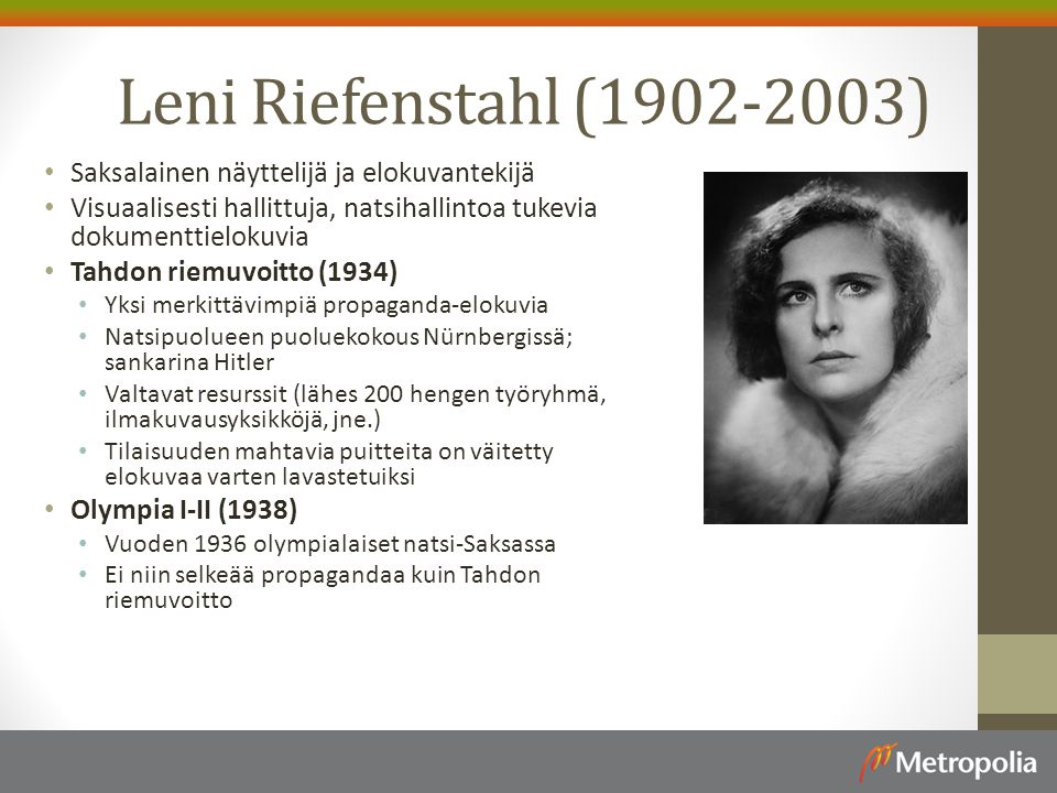 Leni Riefenstahl (1902-2003) Saksalainen näyttelijä ja elokuvantekijä