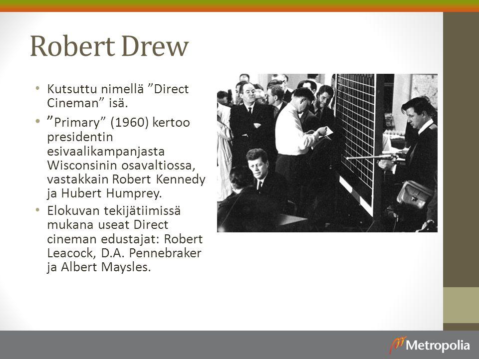 Robert Drew Kutsuttu nimellä Direct Cineman isä.