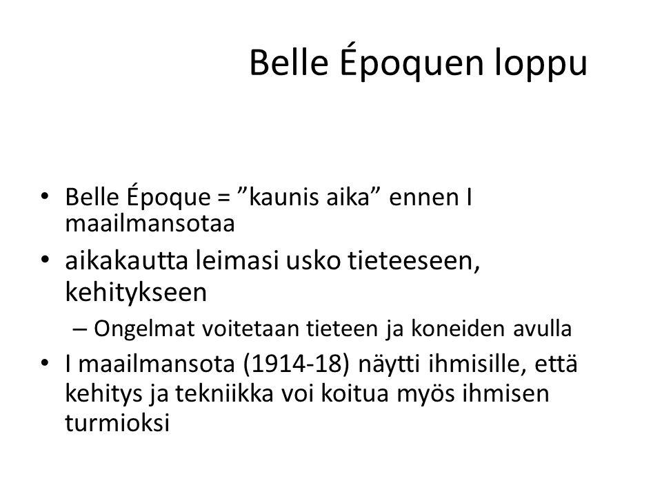 Belle Époquen loppu aikakautta leimasi usko tieteeseen, kehitykseen
