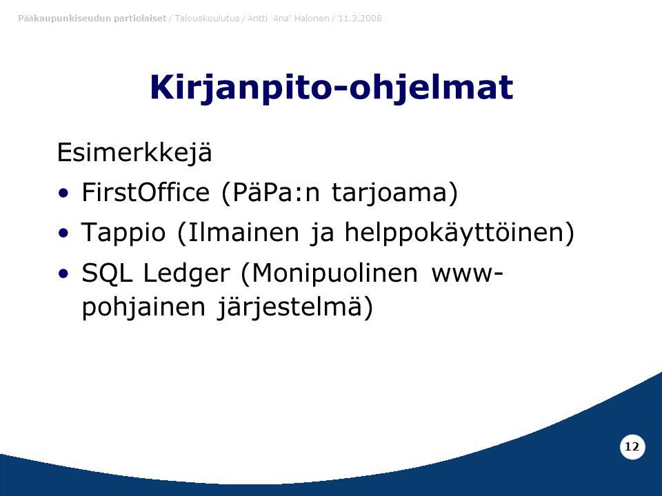 Kirjanpito-ohjelmat Esimerkkejä FirstOffice (PäPa:n tarjoama)