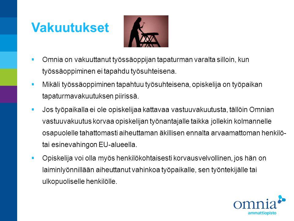 Vakuutukset Omnia on vakuuttanut työssäoppijan tapaturman varalta silloin, kun työssäoppiminen ei tapahdu työsuhteisena.