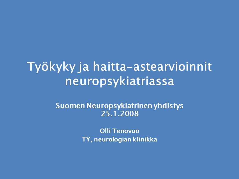 Työkyky ja haitta-astearvioinnit neuropsykiatriassa