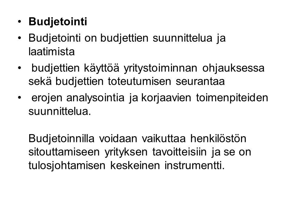 Budjetointi Budjetointi on budjettien suunnittelua ja laatimista.