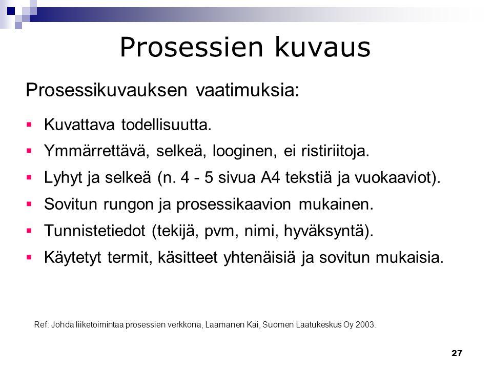 Prosessien kuvaus Prosessikuvauksen vaatimuksia: