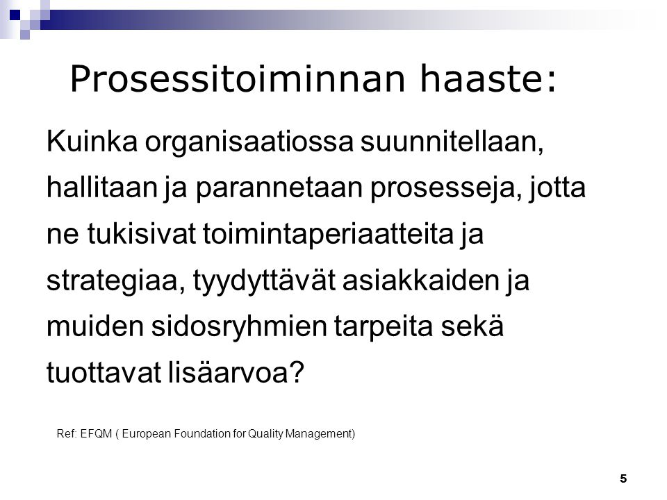 Prosessitoiminnan haaste: