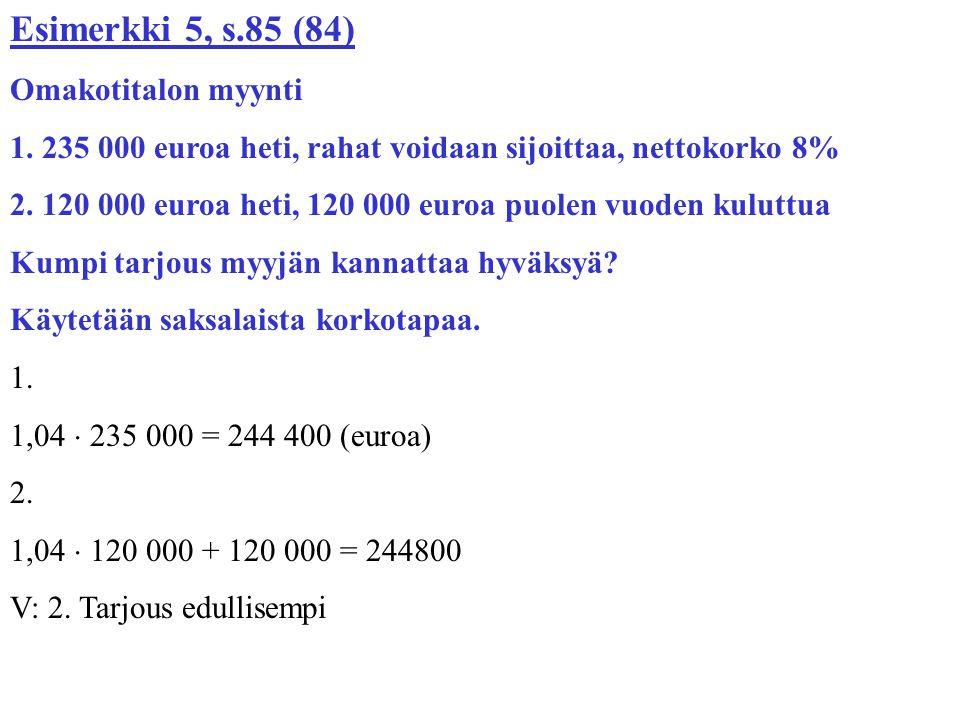 Esimerkki 5, s.85 (84) Omakotitalon myynti