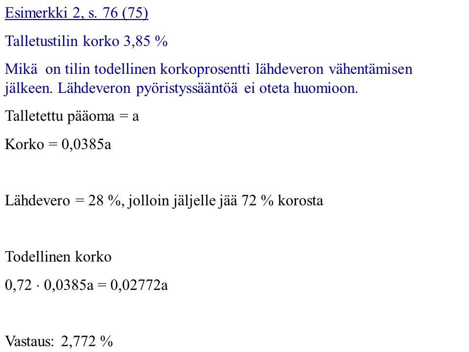 Esimerkki 2, s. 76 (75) Talletustilin korko 3,85 %