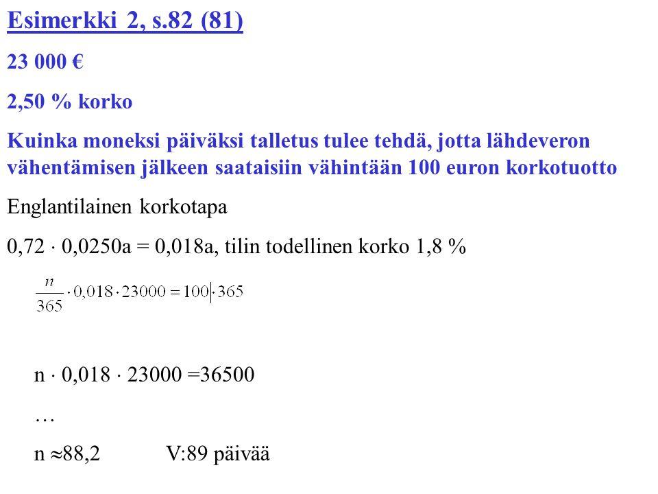 Esimerkki 2, s.82 (81) 23 000 € 2,50 % korko.