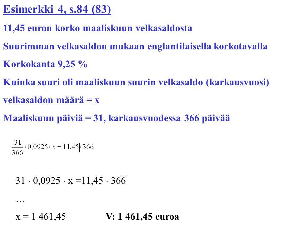 Esimerkki 4, s.84 (83) 11,45 euron korko maaliskuun velkasaldosta
