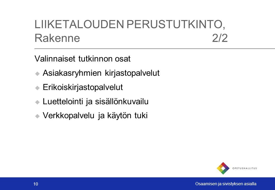 LIIKETALOUDEN PERUSTUTKINTO, Rakenne 2/2
