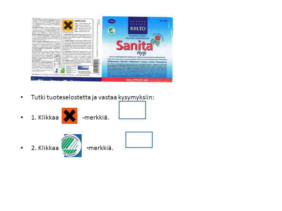 Tutki tuoteselostetta ja vastaa kysymyksiin: 1. Klikkaa -merkkiä.