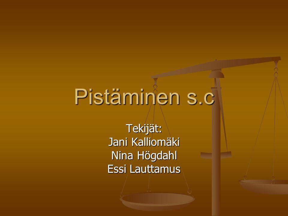 Tekijät: Jani Kalliomäki Nina Högdahl Essi Lauttamus