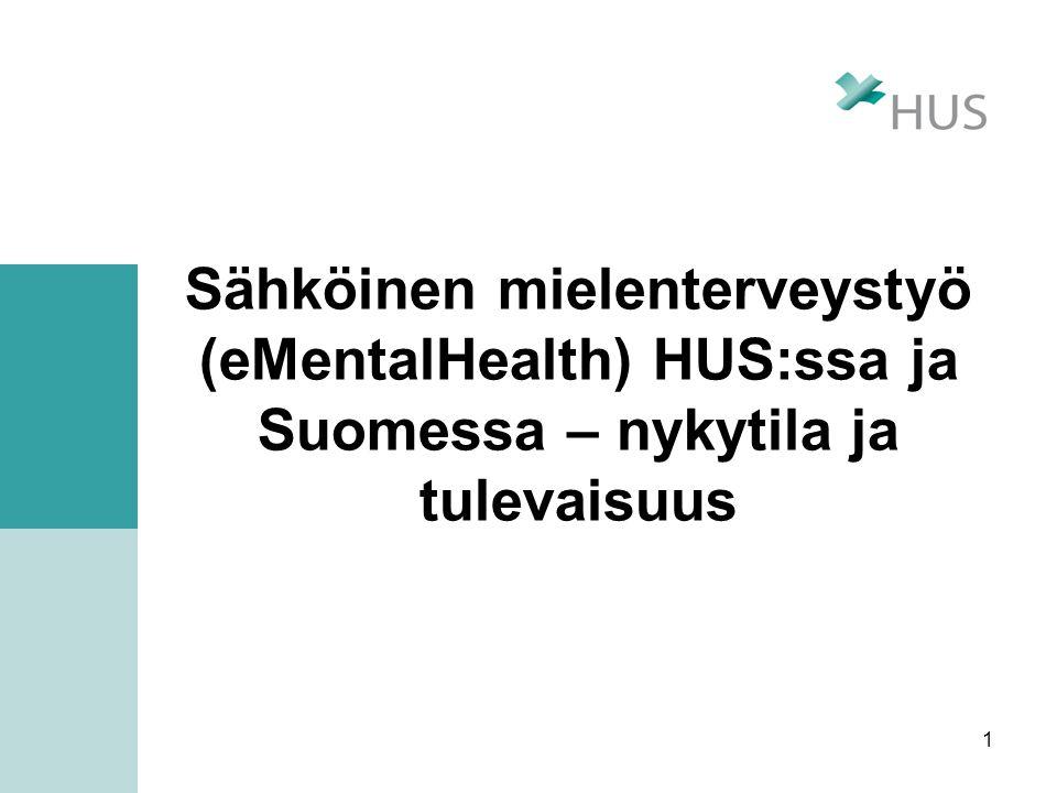 Sähköinen mielenterveystyö (eMentalHealth) HUS:ssa ja Suomessa – nykytila ja tulevaisuus