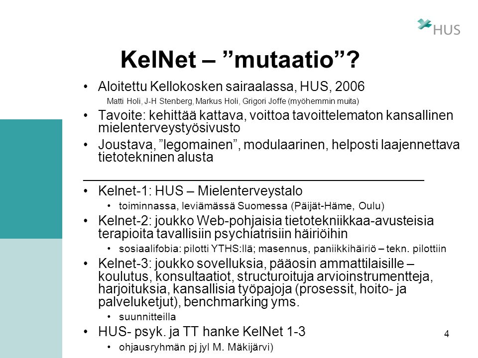 KelNet – mutaatio Aloitettu Kellokosken sairaalassa, HUS, 2006