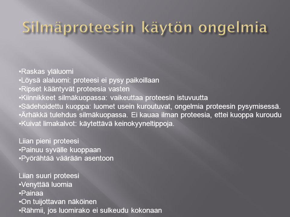 Silmäproteesin käytön ongelmia