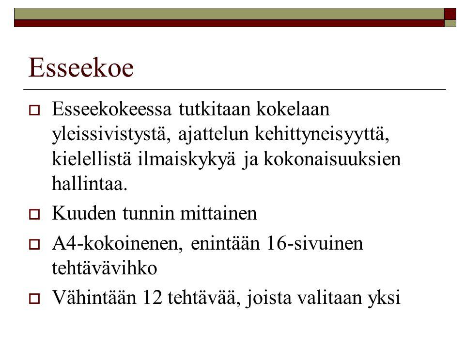 Esseekoe Esseekokeessa tutkitaan kokelaan yleissivistystä, ajattelun kehittyneisyyttä, kielellistä ilmaiskykyä ja kokonaisuuksien hallintaa.