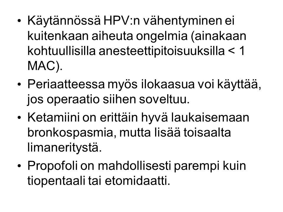 Käytännössä HPV:n vähentyminen ei kuitenkaan aiheuta ongelmia (ainakaan kohtuullisilla anesteettipitoisuuksilla < 1 MAC).