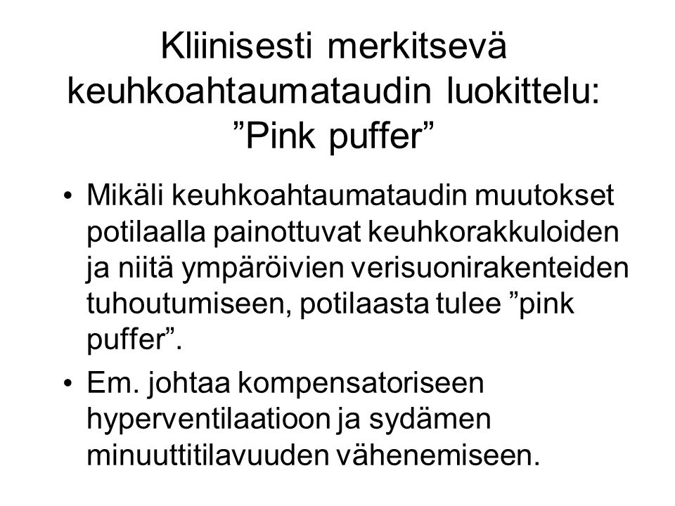Kliinisesti merkitsevä keuhkoahtaumataudin luokittelu: Pink puffer
