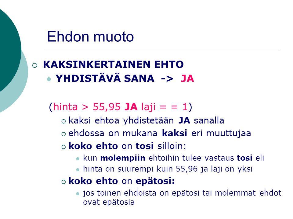 Ehdon muoto (hinta > 55,95 JA laji = = 1) KAKSINKERTAINEN EHTO