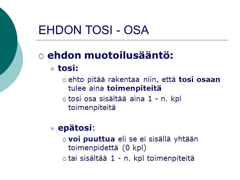 EHDON TOSI - OSA ehdon muotoilusääntö: tosi: epätosi: