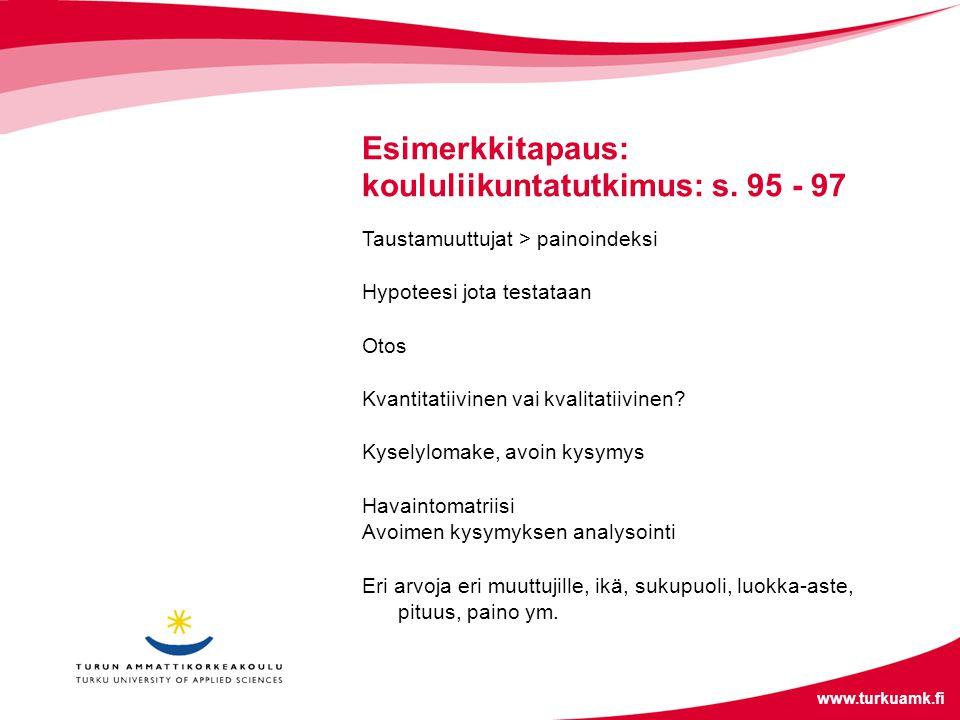 Esimerkkitapaus: koululiikuntatutkimus: s. 95 - 97