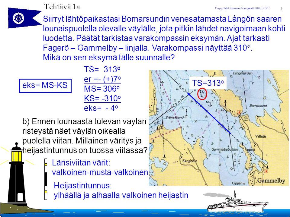 Tehtävä 1a. Siirryt lähtöpaikastasi Bomarsundin venesatamasta Långön saaren. lounaispuolella olevalle väylälle, jota pitkin lähdet navigoimaan kohti.