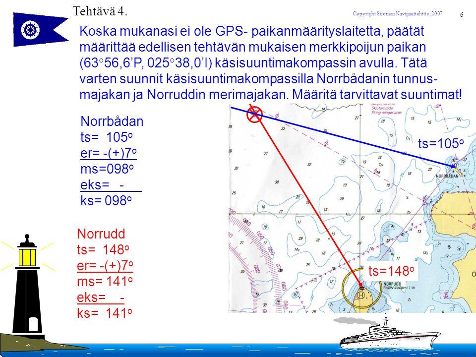 Tehtävä 4. Koska mukanasi ei ole GPS- paikanmäärityslaitetta, päätät. määrittää edellisen tehtävän mukaisen merkkipoijun paikan.