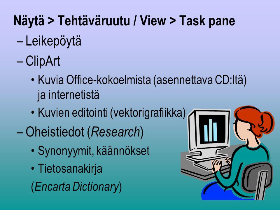 Näytä > Tehtäväruutu / View > Task pane Leikepöytä ClipArt