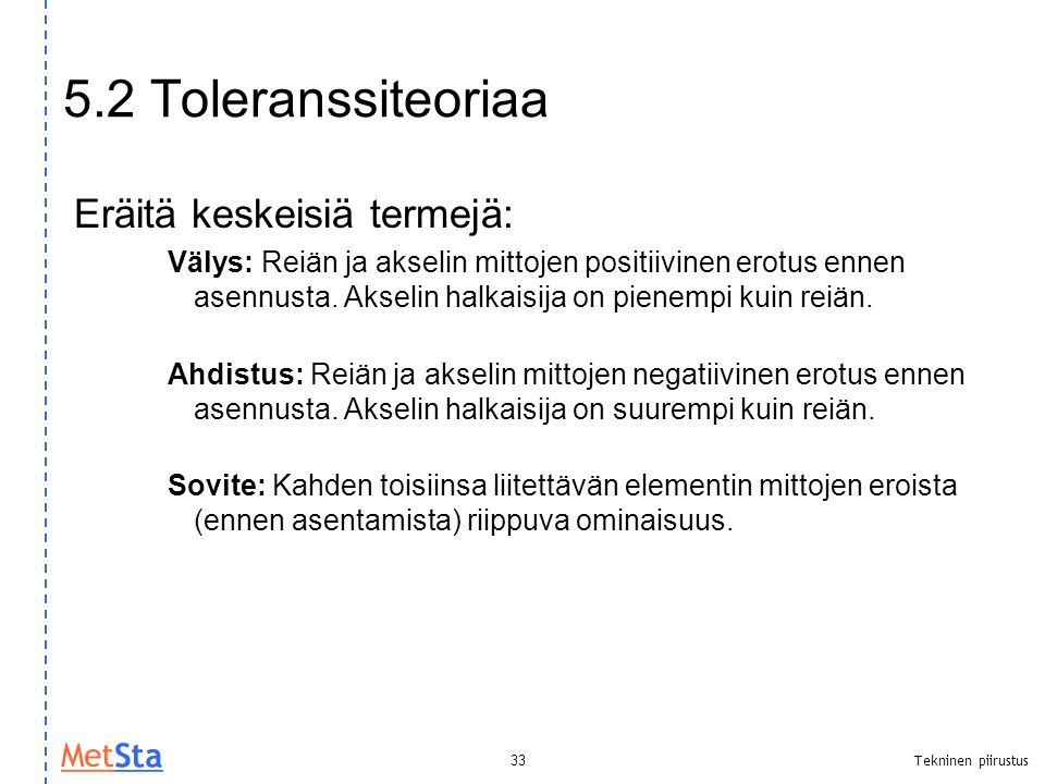 5.2 Toleranssiteoriaa Eräitä keskeisiä termejä: