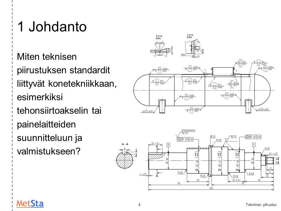 1 Johdanto Miten teknisen piirustuksen standardit