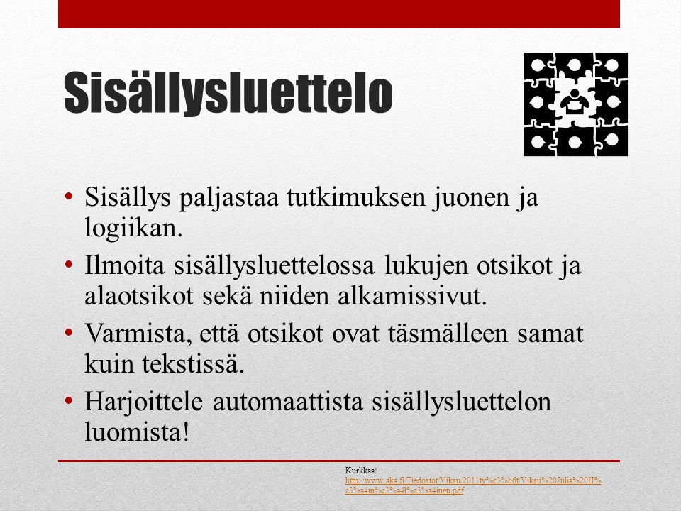 Sisällysluettelo Sisällys paljastaa tutkimuksen juonen ja logiikan.