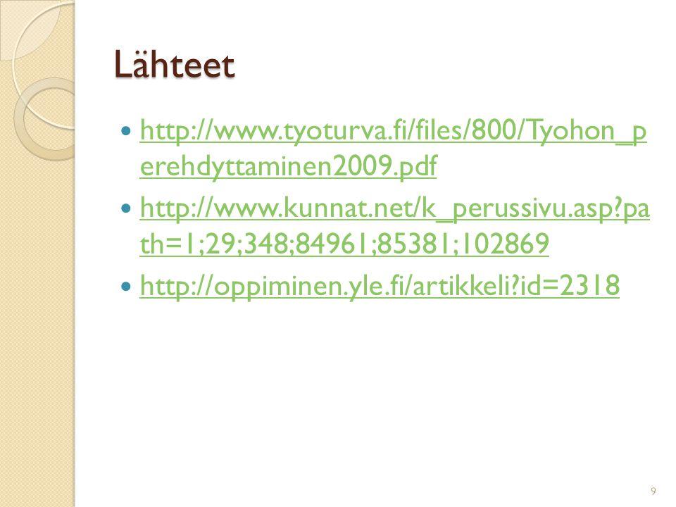 Lähteet http://www.tyoturva.fi/files/800/Tyohon_p erehdyttaminen2009.pdf. http://www.kunnat.net/k_perussivu.asp pa th=1;29;348;84961;85381;102869.